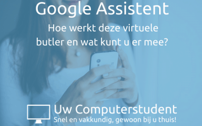 Uw virtuele butler: Google Assistent