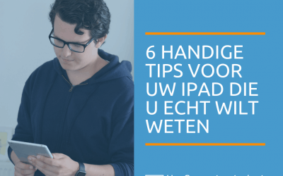 6 handige tips voor uw iPad die u écht wilt weten
