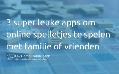 3 super leuke apps om online spelletjes te spelen met familie of vrienden