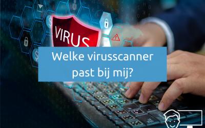 Moet ik een virusscanner? En welke virusscanner past bij mij?