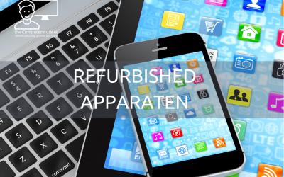 Refurbished apparaten – is het iets voor mij?